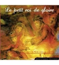PETIT ROI DE GLOIRE (LE) Chants de Noël pour enfants
