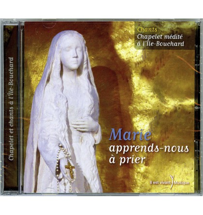 MARIE APPRENDS NOUS A PRIER Ile Bouchard CD