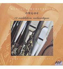 MUSIQUE MEDITATIVE - 12 méditations eucharistiques ORGUE