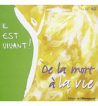 IL EST VIVANT N?40/ CD DE LA MORT A LA VIE