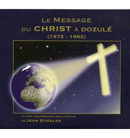 LE MESSAGE DU CHRIST À DOZULÉ (1972-1982)