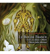 ROI DE FRANCE (LE) révélé par Jésus et Marie à Marie-Julie Jahenny