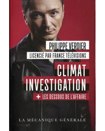 CLIMAT INVESTIGATION + Les dessous de l'affaire