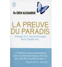 PREUVE DU PARADIS (LA) Voyage d'un neurochirurgien dans l'après-vie...