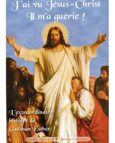 J'AI VU JÉSUS-CHRIST IL M'A GUÉRIE !