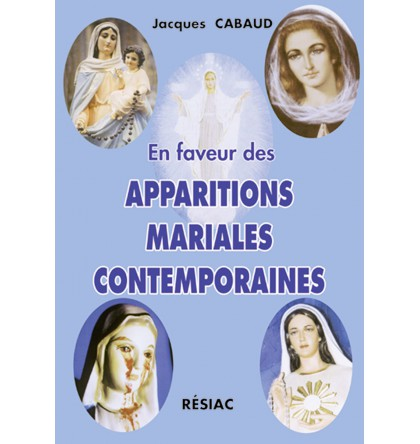 EN FAVEUR DES APPARITIONS MARIALES CONTEMPORAINES…