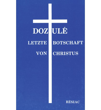DOZULE LETZIE BOTSCHAFT VON CHRISTUS / allemand