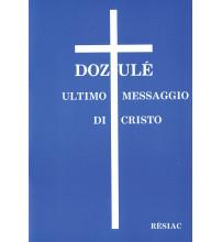 DOZULE ULTIMO MESSAGIO DI CHRISTO/ ITALIEN