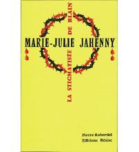 MARIE JULIE JAHENNY LA STIGMATISEE DE BLAIN