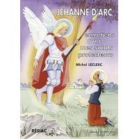 JEHANNE D ARC ENTRETIENS AVEC MES SAINTS PROTECTEURS