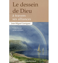 DESSEIN DE DIEU A TRAVERS SES ALLIANCES (LE)
