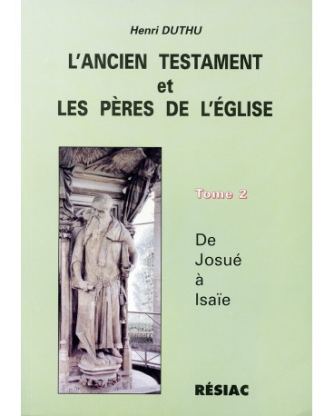ANCIEN TESTAMENT ET LES PERES EGLISE T2 - JOSUE A ISAIE