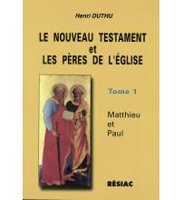 NOUVEAU TESTAMENT ET LES PERES DE L'EGLISE T1 MATTHIEU ET PAUL