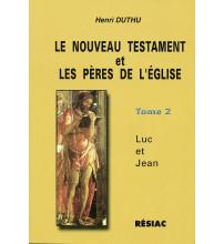 NOUVEAU TESTAMENT ET LES PERES DE L'EGLISE T2 LUC ET JEAN