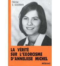VÉRITÉ SUR L'EXORCISME D ANNELIESE MICHEL (LA)