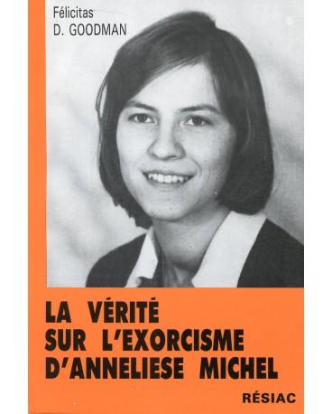 VERITE SUR L'EXORCISME D ANNELIESE MICHEL (LA)
