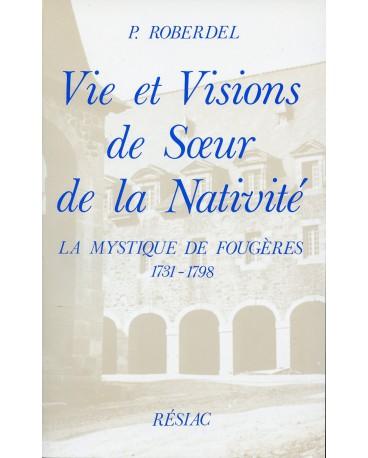 VIE ET VISIONS DE SOEUR DE LA NATIVITE