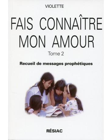 FAIS CONNAITRE MON AMOUR T2