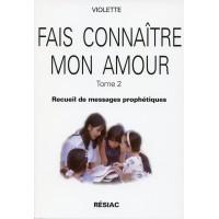 FAIS CONNAÎTRE MON AMOUR Tome 2