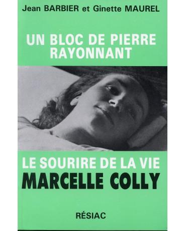 MARCELLE COLLY UN BLOC DE PIERRE RAYONNANT