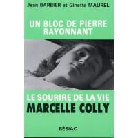 BLOC DE PIERRE RAYONNANT (UN) - LE SOURIRE DE LA VIE MARCELLE COLLY