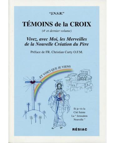 TEMOINS DE LA CROIX T4 VIVEZ AVEC MOI LES MERVEILLES