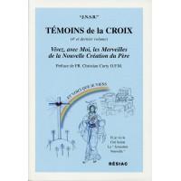 TÉMOINS DE LA CROIX Tome 4 VIVEZ AVEC MOI LES MERVEILLES