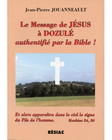 DOZULE MESSAGE DE JESUS AUTHENTIFIE PAR LA BIBLE