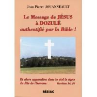 MESSAGE DE JÉSUS À DOZULÉ (LE) AUTHENTIFIÉ PAR LA BIBLE