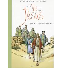 Maria Valtorta : LA VIE DE JÉSUS - Tome 4 : Les Premiers Disciples