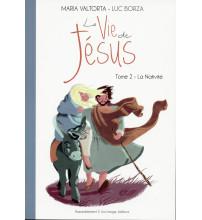 Maria Valtorta : LA VIE DE JÉSUS - Tome 2 : La Nativité