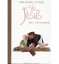 Maria Valtorta : LA VIE DE JÉSUS - Tome 3 : Le Fils du charpentier