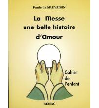 MESSE UNE BELLE HISTOIRE D AMOUR (LA) - Le cahier de l'enfant