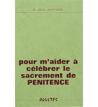 POUR M'AIDER A CELEBRER LE SACREMENT DE PENITENCE (ADULTES)