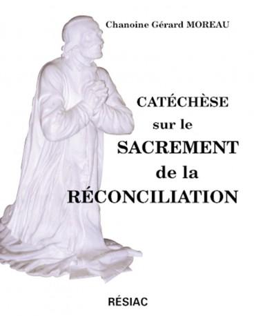 CATECHESE SUR LE SACREMENT DE LA RECONCILIATION