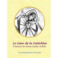 COEUR DE LA CATECHESE (LE) L'amour de Jésus rendu visible