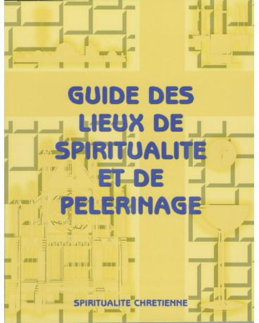 GUIDE DES LIEUX DE SPIRITUALITÉ ET DE PÈLERINAGE