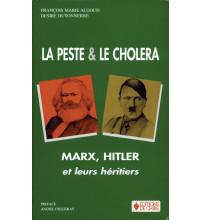 PESTE ET LE CHOLÉRA (LA), MARX, HITLER ET LEURS HÉRITIERS